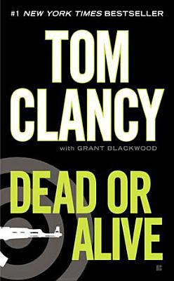 Dead or Alive By Clancy, Tom/ Blackwood, Grant