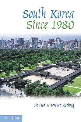 South Korea Since 1980 By Heo, Uk/ Roehrig, Terence